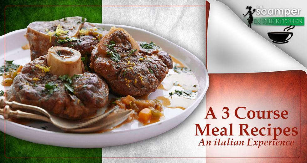 A 3 course meal that will impress your guests an italian experience 3 course italian meal forumfinder Images